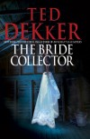 The Bride Collector – Ted Dekker
